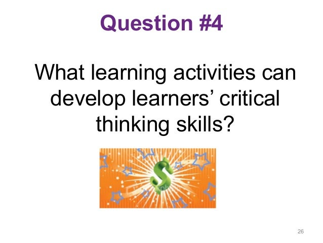 critical thinking activities for young adults From primary to adult courses  page 10-11 the skillful approach to critical thinking where can i find more ideas and activities on life skills.