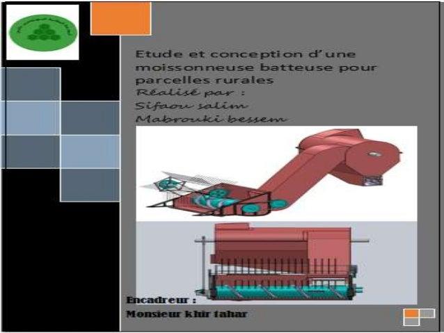 Etude et conception d 39 une mini moisonneuse batteuse for Etude de conception