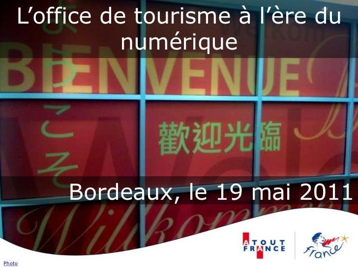 L'office de tourisme à l'ère du numérique<br />Bordeaux, le 19 mai 2011<br />Photo<br />