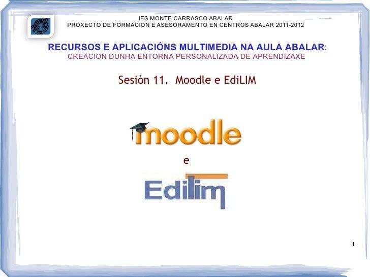 IES MONTE CARRASCO ABALAR   PROXECTO DE FORMACION E ASESORAMENTO EN CENTROS ABALAR 2011-2012RECURSOS E APLICACIÓNS MULTIME...
