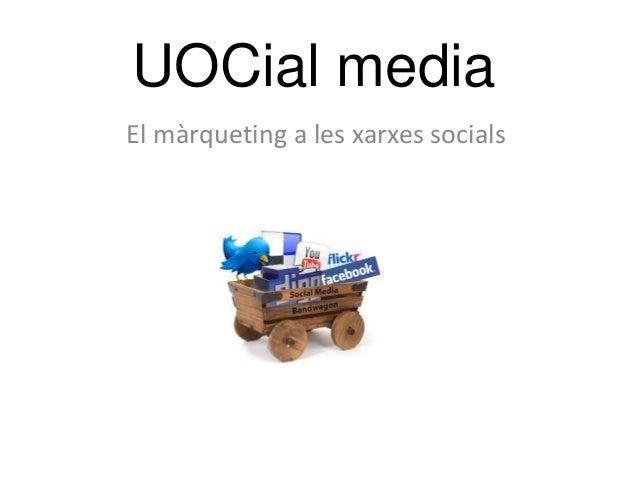 UOCial mediaEl màrqueting a les xarxes socials