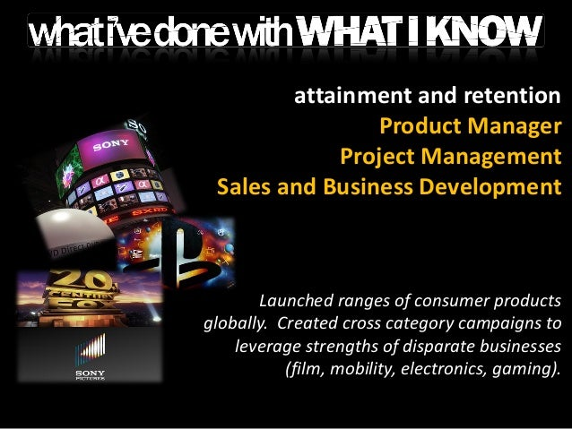 products and projects managed successfully. business revenues increased exponentially. competitors were left standing. ben...