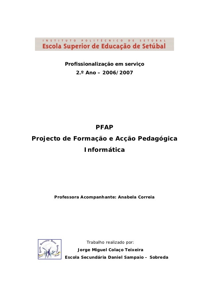 Profissionalização em serviço              2.º Ano – 2006/2007                      PFAPProjecto de Formação e Acção Pedag...