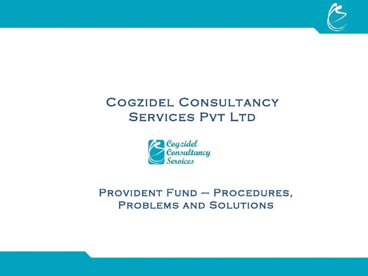 Cogzidel Consultancy Services Pvt Ltd Provident Fund – Procedures, Problems and Solutions