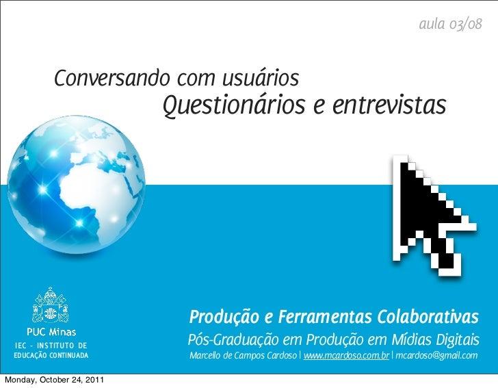 aula 03/08            Conversando com usuários                           Questionários e entrevistas                      ...