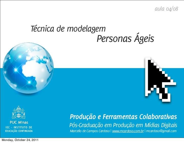 aula 04/08                   Técnica de modelagem                                              Personas Ágeis             ...