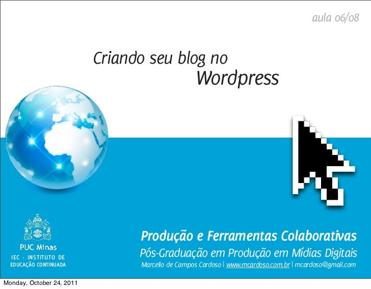 aula 06/08                           Criando seu blog no                                                  Wordpress       ...