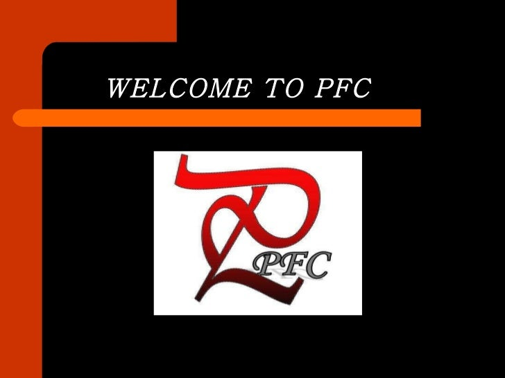 WELCOME TO PFC