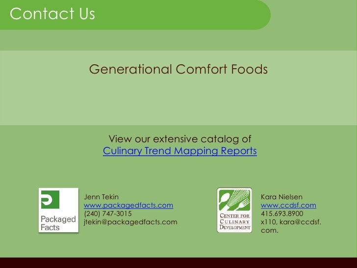Generational Comfort Foods<br />View our extensive catalog of Culinary Trend Mapping Reports  <br />