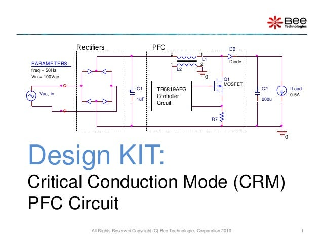 Design KIT:Critical Conduction Mode (CRM)PFC CircuitAll Rights Reserved Copyright (C) Bee Technologies Corporation 2010 1V...