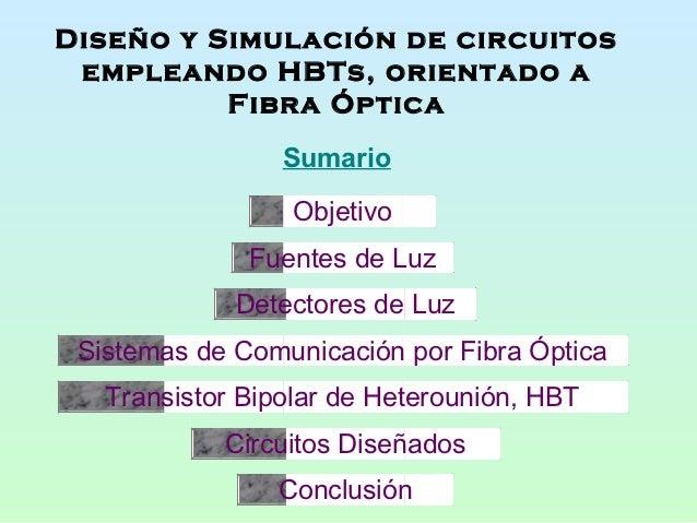 Diseño y Simulación de circuitos empleando HBTs, orientado a          Fibra Óptica                 Sumario                ...