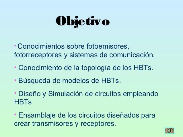 Objetivo• Conocimientos sobre fotoemisores,fotorreceptores y sistemas de comunicación.• Conocimiento de la topología de lo...