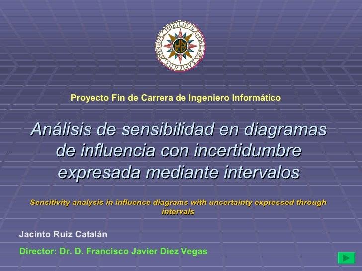 Análisis de sensibilidad en diagramas de influencia con incertidumbre expresada mediante intervalos Proyecto Fin de Carrer...