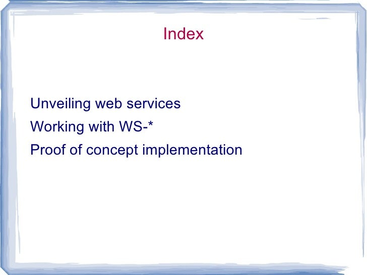 Index <ul><li>Unveiling web services