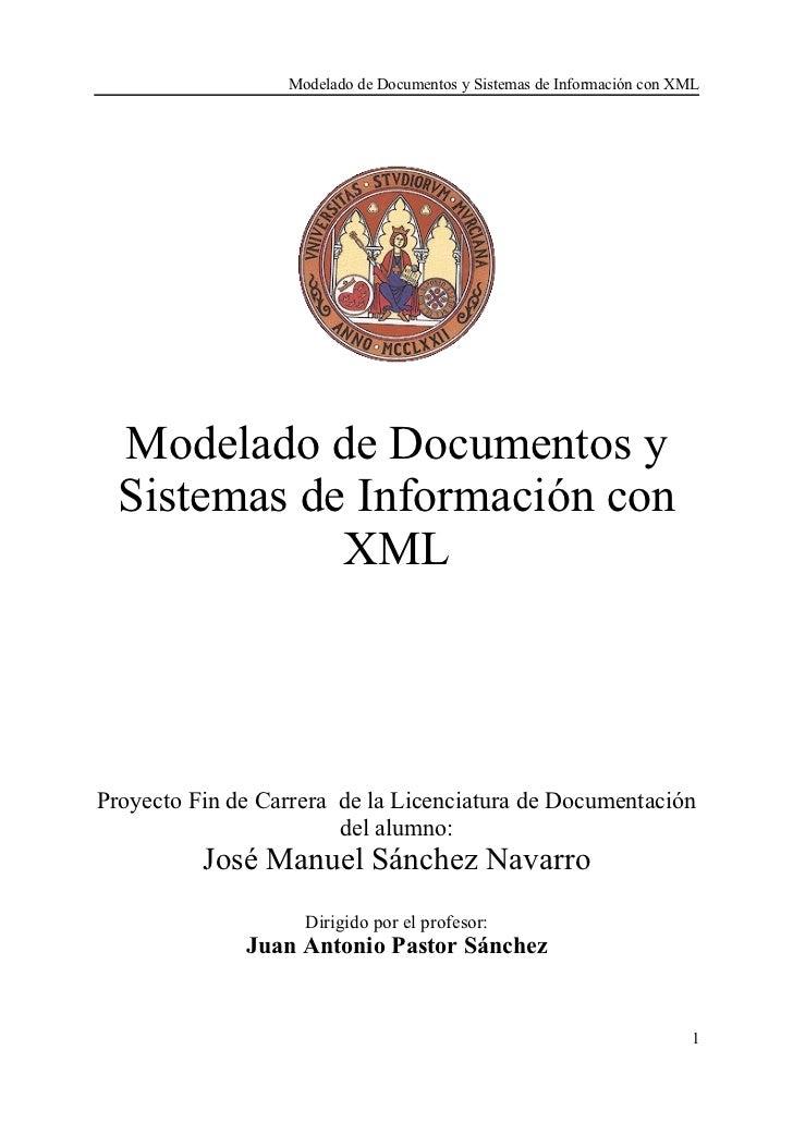 Modelado de Documentos y Sistemas de Información con XML  Modelado de Documentos y  Sistemas de Información con           ...