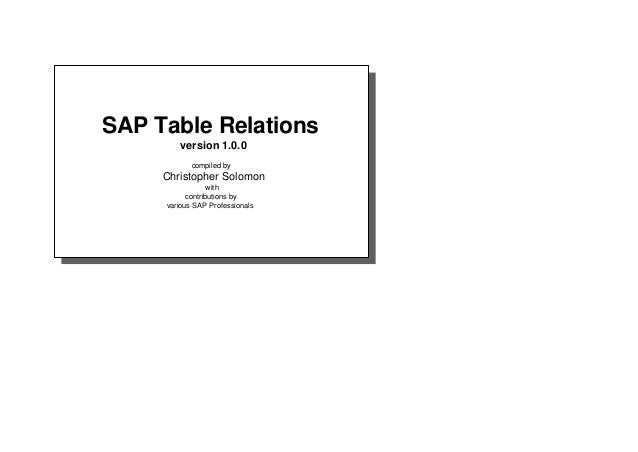SAP Table Relations version 1.0.0 compiled by Christopher Solomon with contributions by various SAP Professionals