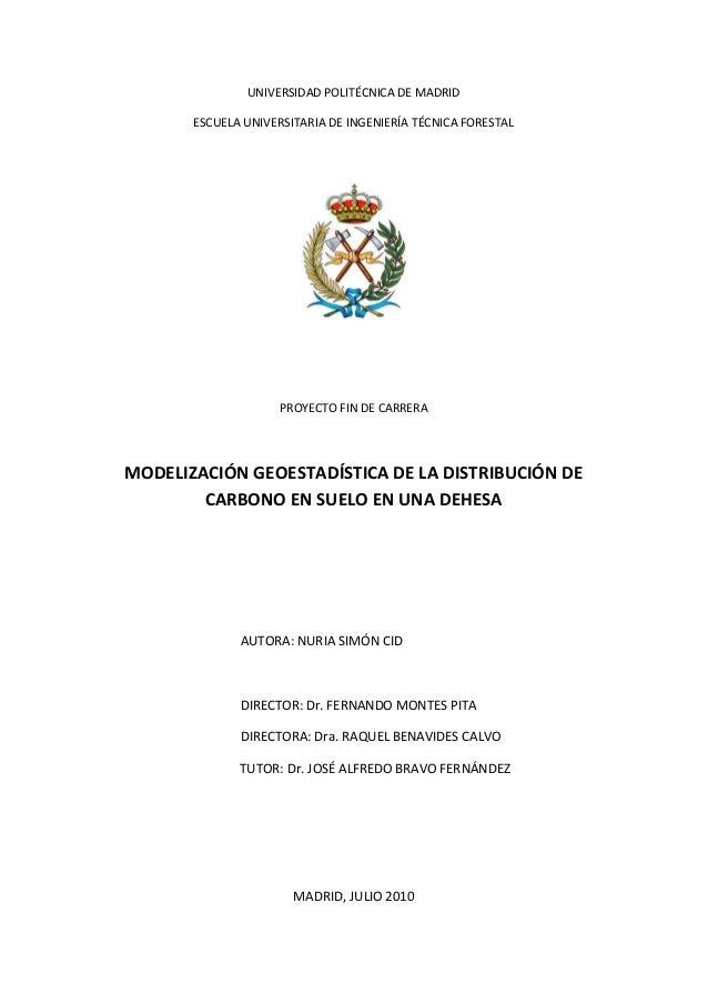 UNIVERSIDAD POLITÉCNICA DE MADRID ESCUELA UNIVERSITARIA DE INGENIERÍA TÉCNICA FORESTAL PROYECTO FIN DE CARRERA MODELIZACIÓ...