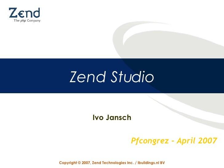 Zend Studio   Ivo Jansch Pfcongrez - April 2007
