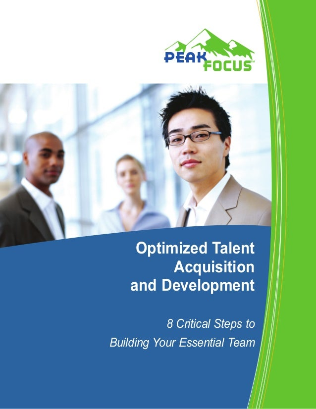 Optimized Talent          Acquisition    and Development           8 Critical Steps toBuilding Your Essential Team        ...