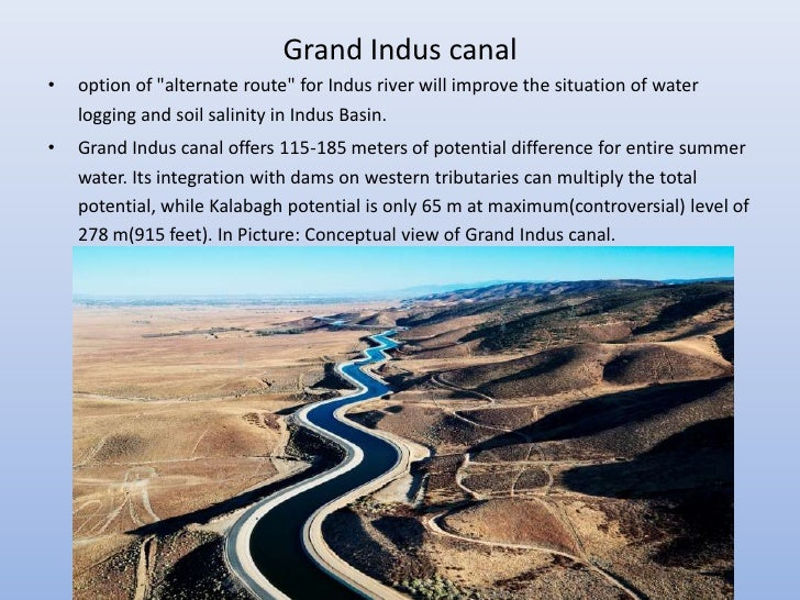 """Grand Indus canal•   option of """"alternate route"""" for Indus river will improve the situation of water    logging and soil s..."""
