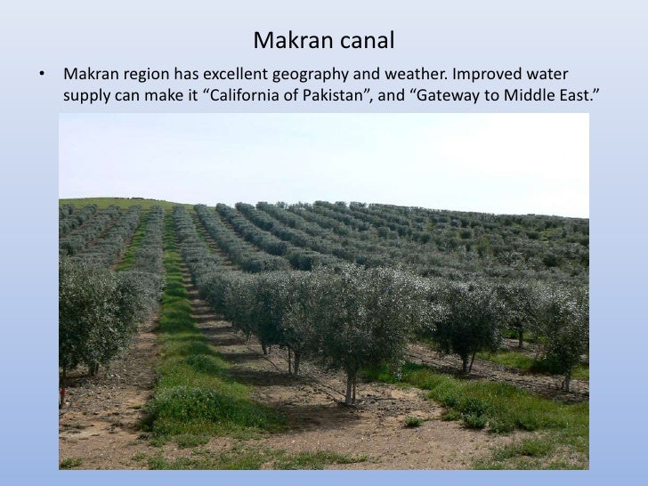 """Makran canal• Makran region has excellent geography and weather. Improved water  supply can make it """"California of Pakista..."""