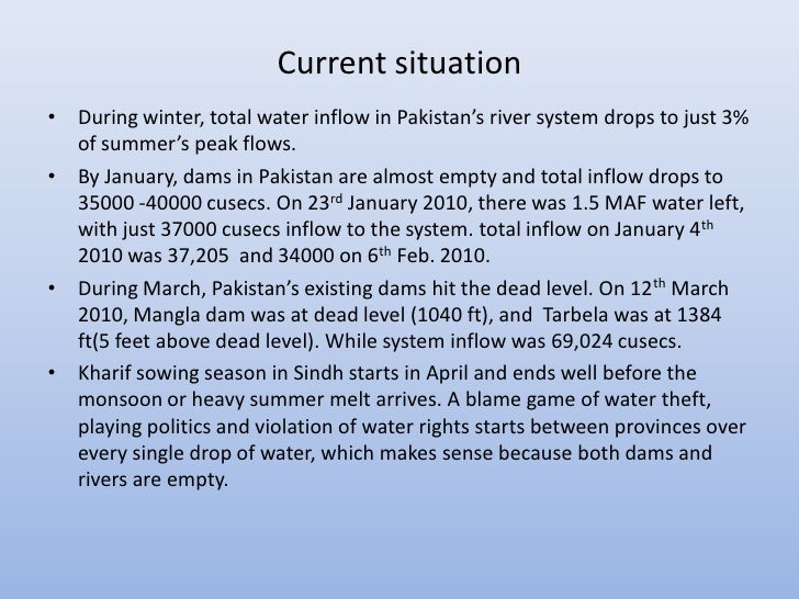 Current situation• During winter, total water inflow in Pakistan's river system drops to just 3%  of summer's peak flows.•...