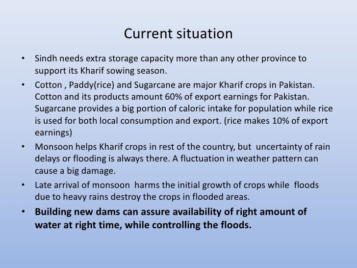 Current situation• Sindh needs extra storage capacity more than any other province to  support its Kharif sowing season.• ...