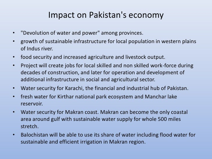 """Impact on Pakistans economy• """"Devolution of water and power"""" among provinces.• growth of sustainable infrastructure for lo..."""