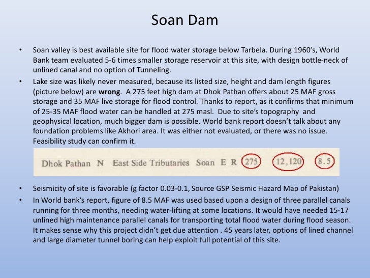 Soan Dam•   Soan valley is best available site for flood water storage below Tarbela. During 1960's, World    Bank team ev...