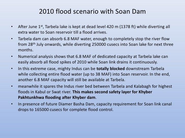 2010 flood scenario with Soan Dam•   After June 1st, Tarbela lake is kept at dead level 420 m (1378 ft) while diverting al...