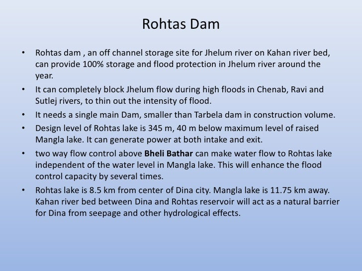 Rohtas Dam•   Rohtas dam , an off channel storage site for Jhelum river on Kahan river bed,    can provide 100% storage an...