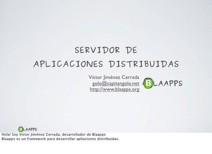 SERVIDOR DE                  APLICACIONES DISTRIBUIDAS                                                 Víctor Jiménez Cerr...