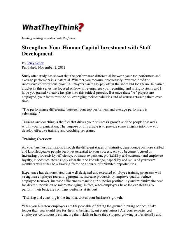 Leading printing executives into the future  Strengthen Your Human Capital Investment with Staff Development By Jerry Sche...