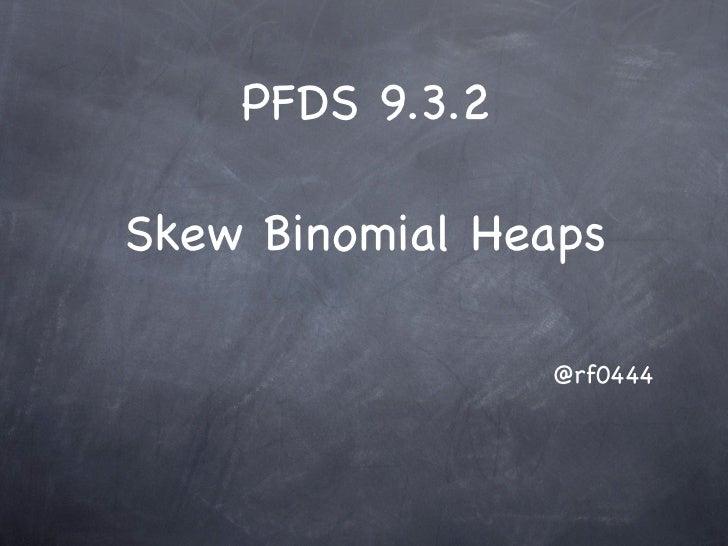 PFDS 9.3.2Skew Binomial Heaps                 @rf0444