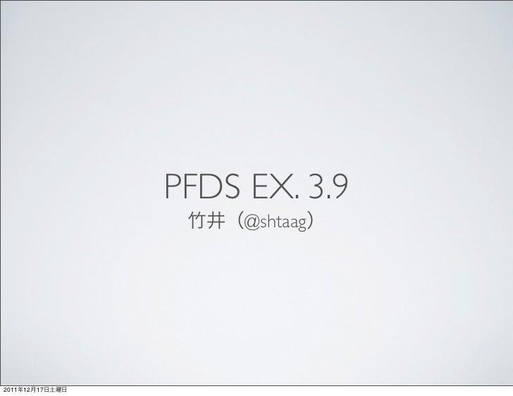 PFDS EX. 3.9                      @shtaag2011   12   17