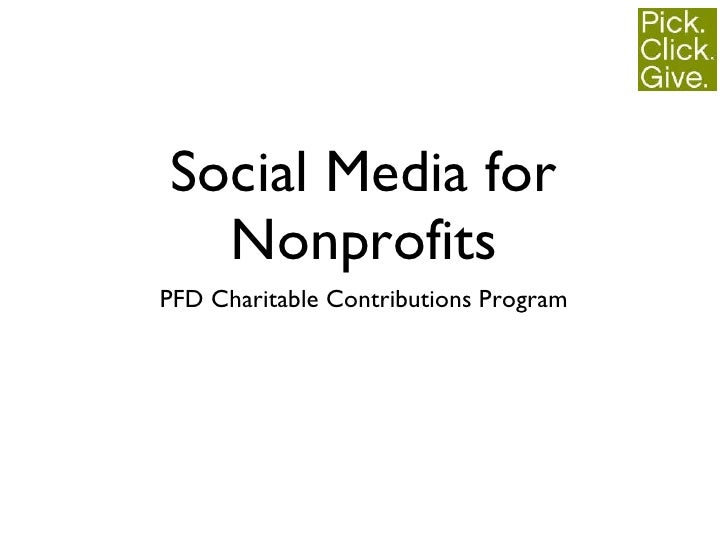 Social Media for Nonprofits <ul><li>PFD Charitable Contributions Program </li></ul>
