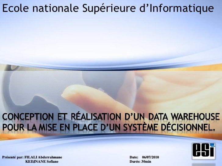 Ecole nationale Supérieure d'InformatiquePrésenté par: FILALI Abderrahmane   Date: 06/07/2010              KEDJNANE Sofian...