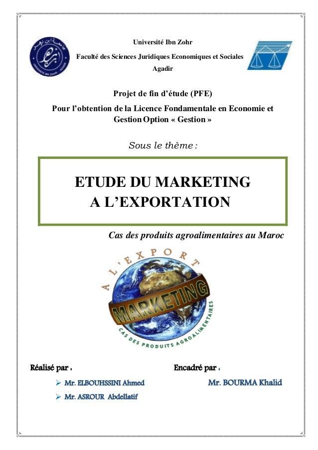 Université Ibn Zohr Faculté des Sciences Juridiques Economiques et Sociales Agadir Projet de fin d'étude (PFE) Pour l'obte...