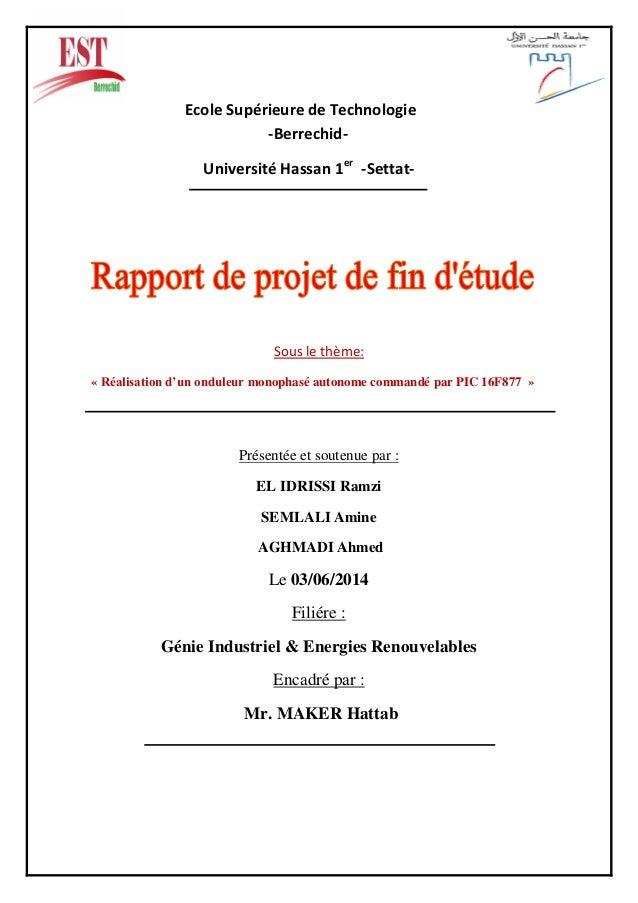 Ecole Supérieure de Technologie -Berrechid- Université Hassan 1er -Settat- Sous le thème: « Réalisation d'un onduleur mono...