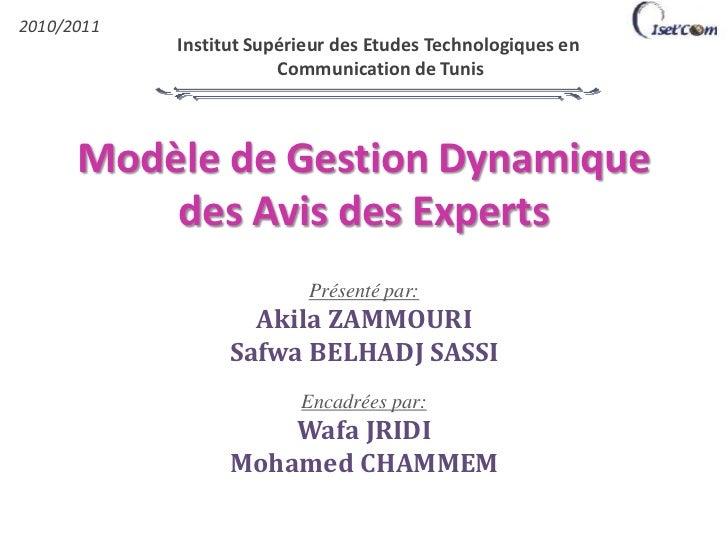 2010/2011<br />Institut Supérieur des Etudes Technologiques en <br />Communication de Tunis<br />Modèle de Gestion Dynamiq...