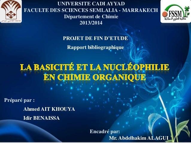UNIVERSITE CADI AYYAD FACULTE DES SCIENCES SEMLALIA - MARRAKECH Département de Chimie 2013/2014 PROJET DE FIN D'ETUDE Rapp...