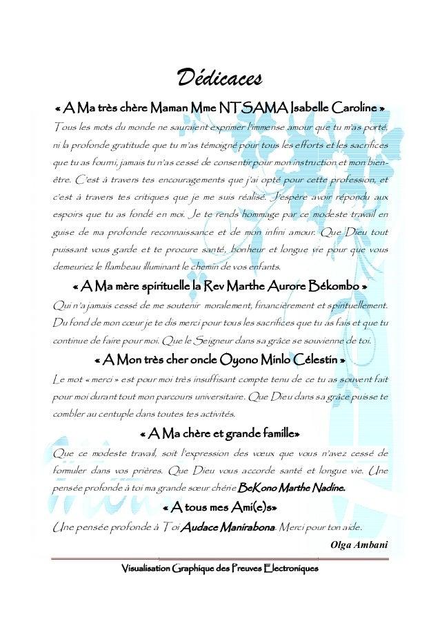 Dédicaces  « A Ma très chère Maman Mme NTSAMA Isabelle Caroline  Tous les mots du monde ne sauraient exprimer l'immense am...