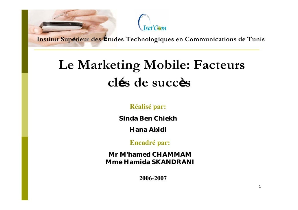 Institut Supérieur des Études Technologiques en Communications de Tunis         Le Marketing Mobile: Facteurs             ...