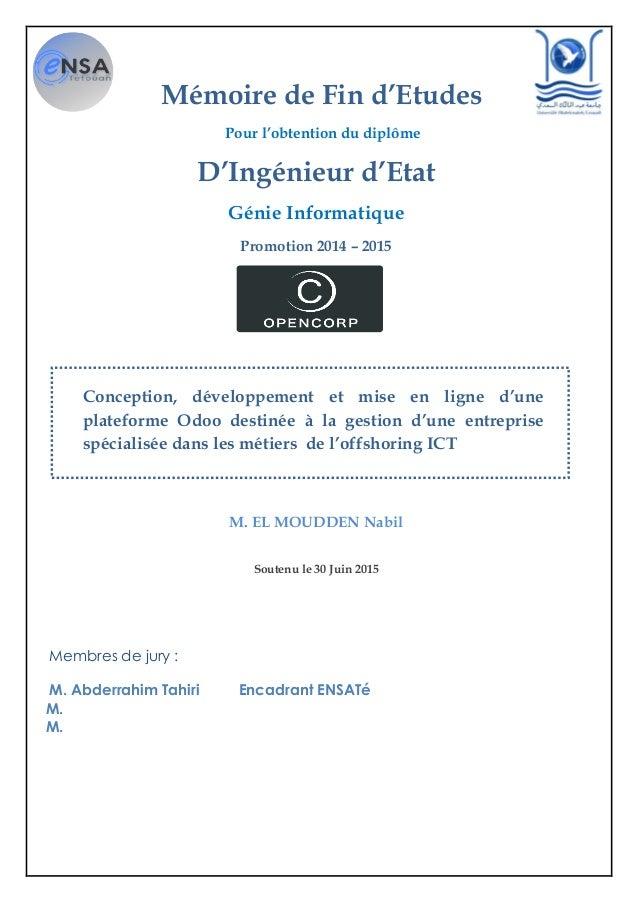 Mémoire de Fin d'Etudes Pour l'obtention du diplôme D'Ingénieur d'Etat Génie Informatique Promotion 2014 – 2015 M. EL MOUD...