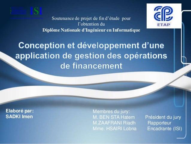 IN S T I TUT SUPERIEUR INFORMATIQUE  ISI  Soutenance de projet de fin d'étude pour l'obtention du Diplôme Nationale d'Ingé...