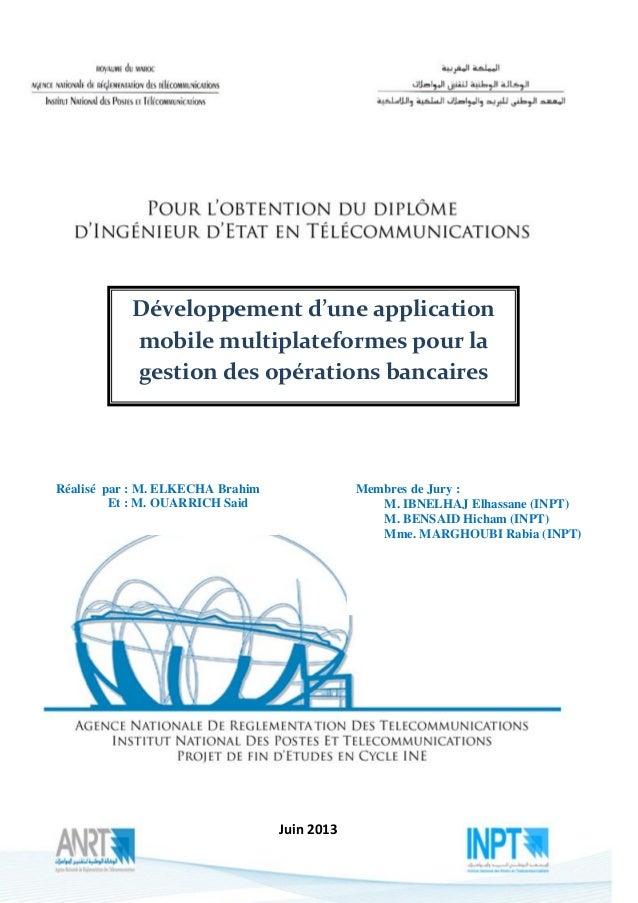 Développement d'une application mobile multiplateformes pour la gestion des opérations bancaires  Réalisé par : M. ELKECHA...