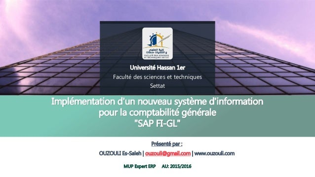Université Hassan 1er Faculté des sciences et techniques Settat Implémentation d'un nouveau système d'information pour la ...