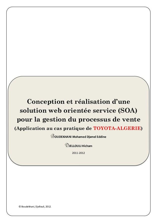 © Boudekhani, Djellouli, 2012. Conception et réalisation d'une solution web orientée service (SOA) pour la gestion du proc...