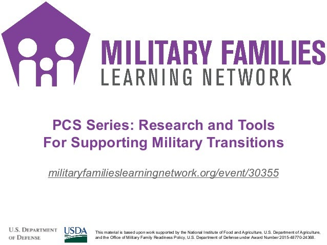 PCS Series: Research and Tools For Supporting Military Transitions militaryfamilieslearningnetwork.org/event/30355 1This m...