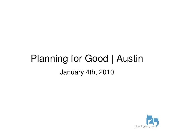 Planning for Good | Austin<br />January 4th, 2010<br />
